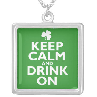 Keep Calm St Patricks Day Humor Silver Plated Necklace