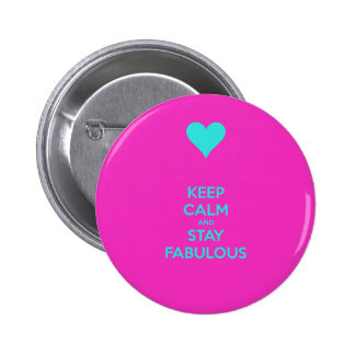 Keep Calm & Stay Fabulous Pinback Buttons