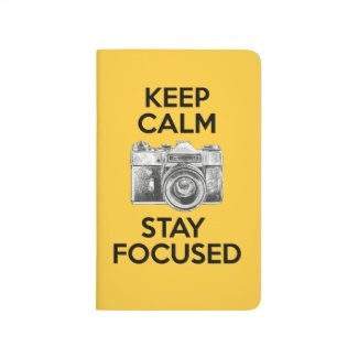Keep Calm Stay Focused Journals
