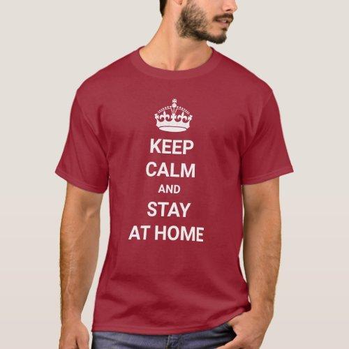 Keep Calm Stay Home Coronavirus Quarantine Virus T_Shirt
