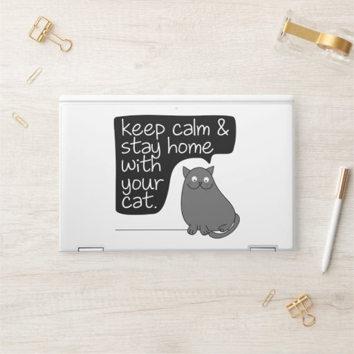 Keep Calm & Stay Home With Your Cat HP Laptop Skin