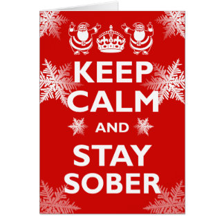 Keep Calm & Stay Sober Greeting Card