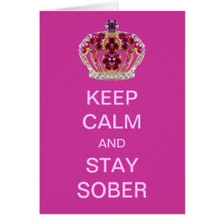Keep Calm & Stay Sober Pink Crown Cards