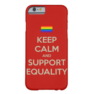keep calm support equality barely there iPhone 6 case