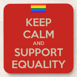 keep calm support equality coaster