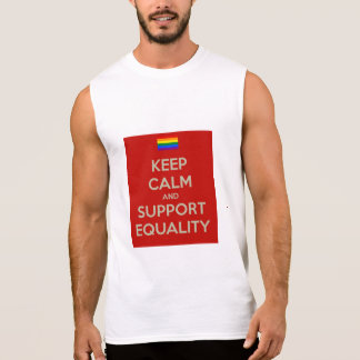 keep calm support equality sleeveless shirt