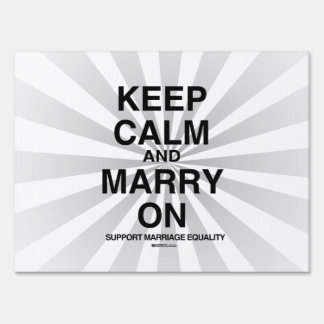 KEEP CALM, SUPPORT MARRIAGE SIGNS