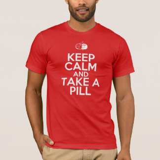 Keep Calm & Take a Pill (of Diazepam) T-Shirt