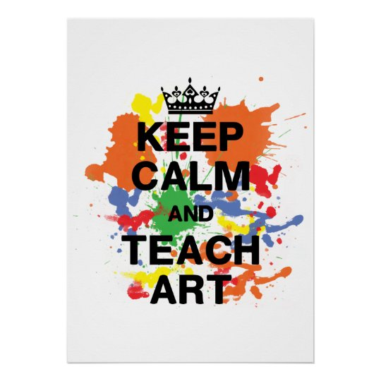 Keep Calm & Teach Art Poster