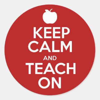 Keep Calm & Teach On Classic Round Sticker