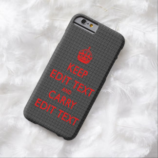 KEEP CALM TEMPLATE CUSTOMIZE CARBON POPULAR BARELY THERE iPhone 6 CASE