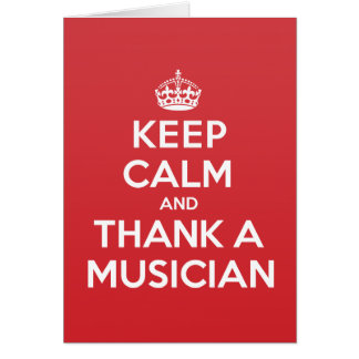 Keep Calm Thank Musician Greeting Note Card