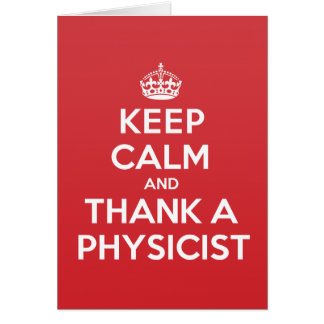 Keep Calm Thank Physicist Greeting Note Card