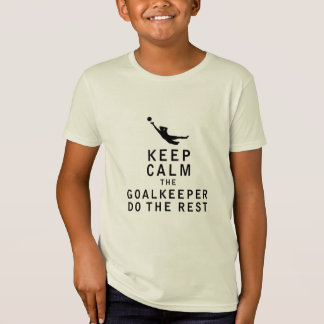 Keep Calm the Goalkeeper Do The Rest T-Shirt