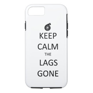 Keep Calm the Lags Gone - iPhone 7 case