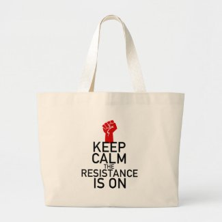 Keep Calm the Resistance is On Large Tote Bag