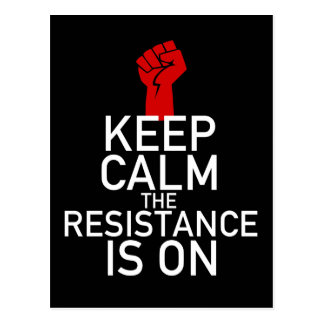Keep Calm the Resistance is On Postcard
