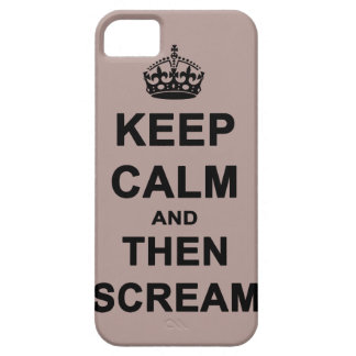 Keep Calm & Then Scream iPhone 5 Cover