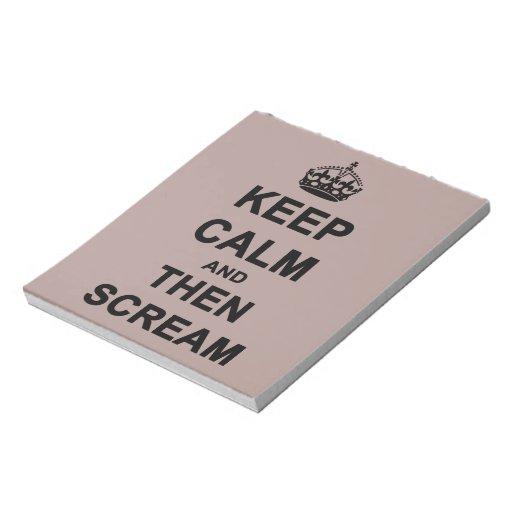 Keep Calm & Then Scream Memo Note Pad