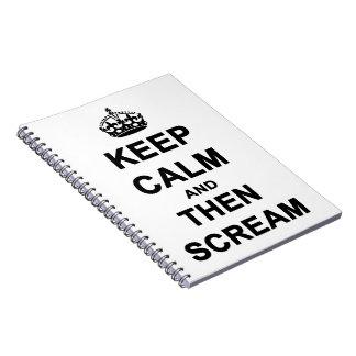 Keep Calm & Then Scream Notebook