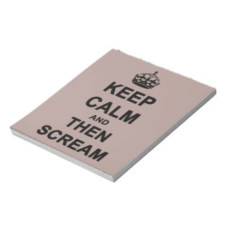 Keep Calm & Then Scream Notepad