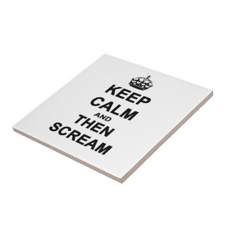 Keep Calm & Then Scream Tile