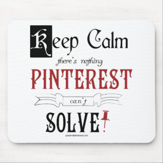 Keep Calm There s Nothing Pinterest Can t Solve Mousepads