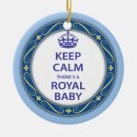Keep Calm There's A Royal Baby Ornament
