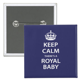 Keep Calm There's A Royal Baby Pins