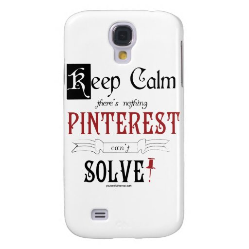 Keep Calm, There's Nothing Pinterest Can't Solve Samsung Galaxy S4 Covers