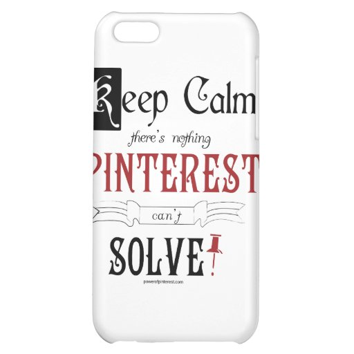 Keep Calm, There's Nothing Pinterest Can't Solve Cover For iPhone 5C
