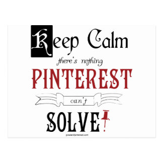 Keep Calm, There's Nothing Pinterest Can't Solve Postcard