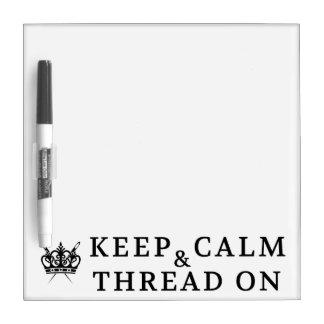 Keep Calm Thread On Dry-Erase Board