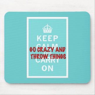 Keep Calm, Throw Things Mouse Pads