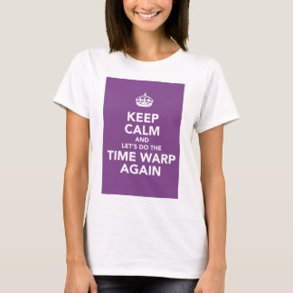 keep calm (time warp) T-Shirt