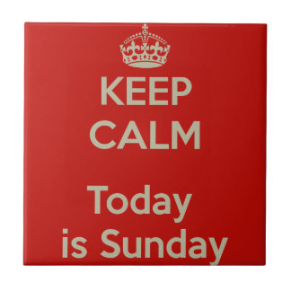 Keep calm today s Sunday - He stay cool, is Sunday Tile