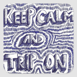 Keep Calm & Trip On Square Sticker