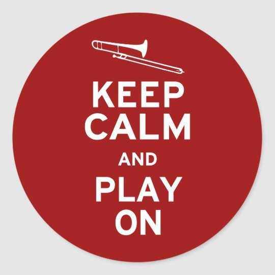 Keep Calm Trombone Classic Round Sticker