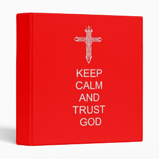 Keep Calm Trust God 3 Ring Binders