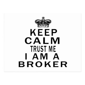 Keep Calm Trust Me I Am A Broker Postcards