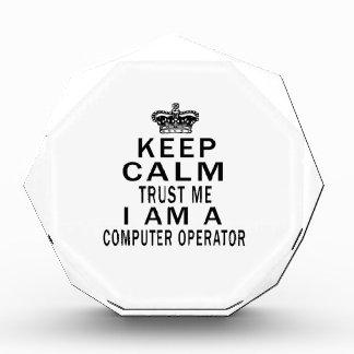 Keep Calm Trust Me I Am A Computer operator Award