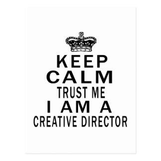 Keep Calm Trust Me I Am A Creative director Postcard
