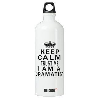 Keep Calm Trust Me I Am A Dramatist SIGG Traveler 1.0L Water Bottle