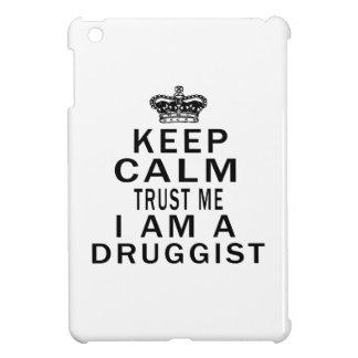 Keep Calm Trust Me I Am A Druggist Case For The iPad Mini