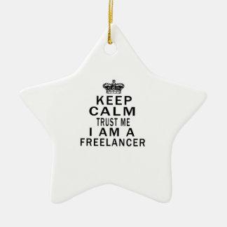 Keep Calm Trust Me I Am A Freelancer Christmas Tree Ornaments