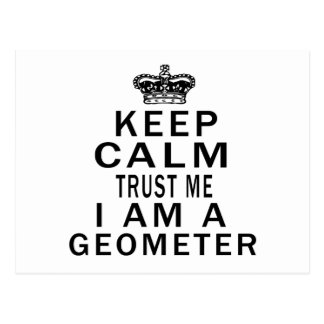 Keep Calm Trust Me I Am A Geometer Postcard