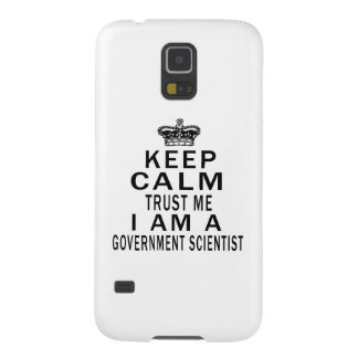 Keep Calm Trust Me I Am A Government scientist Cases For Galaxy S5
