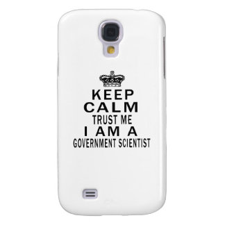 Keep Calm Trust Me I Am A Government scientist Samsung Galaxy S4 Cover