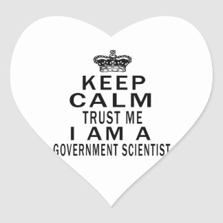 Keep Calm Trust Me I Am A Government scientist Stickers