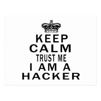 Keep Calm Trust Me I Am A Hacker Postcards